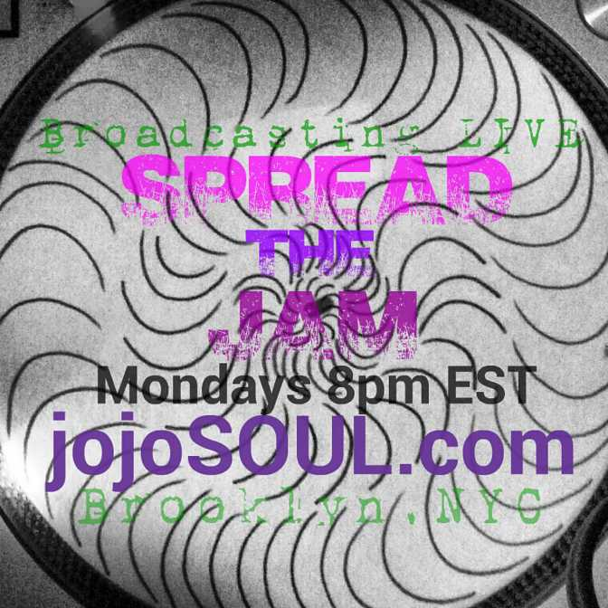 """Spread the JAM"" with RG and jojoSOUL- Mondays 8pm EST"
