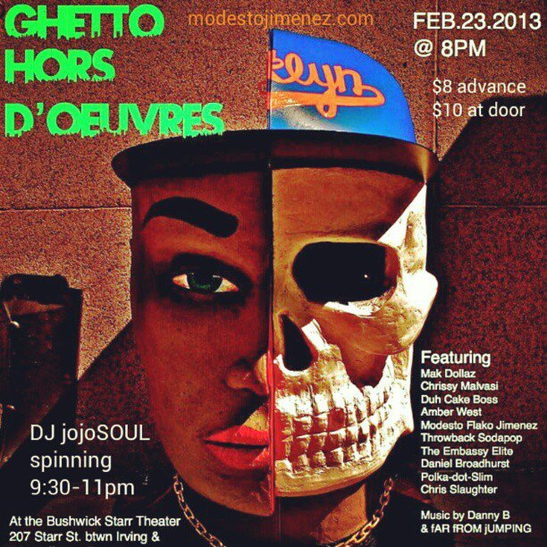 2/23/13: Ghetto Hors D'Oeuvres at Bushwick Starr