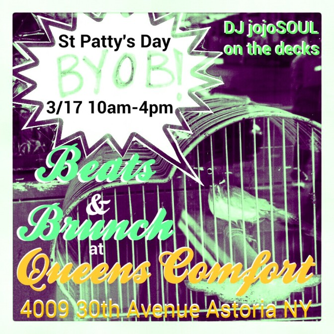 3/17: St Patty's Day Beats and Brunch at Queens Comfort!